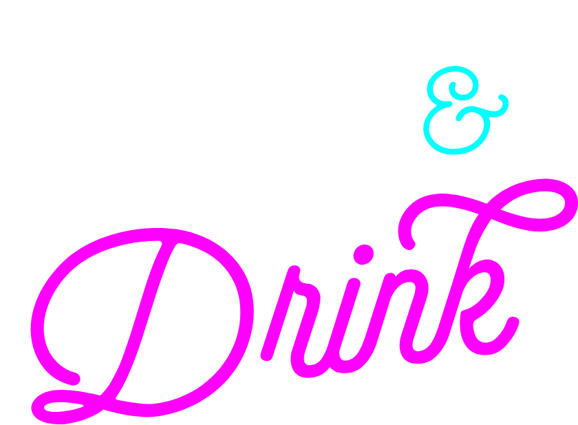 Eat and Drink